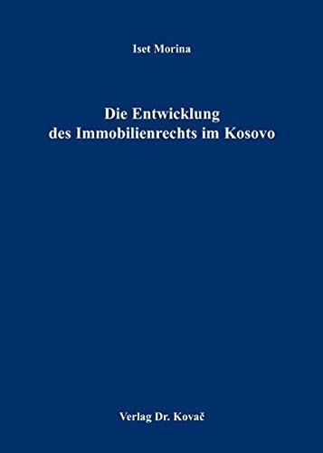 9783830033714: Die Entwicklung des Immobilienrechts im Kosovo (Studien zum Zivilrecht)