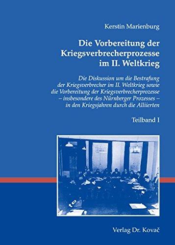 9783830033776: Die Vorbereitung der Kriegsverbrecherprozesse im II. Weltkrieg: Die Diskussion um die Bestrafung der Kriegsverbrecher im II. Weltkrieg sowie die ... durch die Alliierten (Livre en allemand)