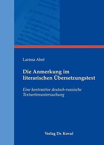 9783830033806: Die Anmerkung im literarischen Uebersetzungstext. Eine kontrastive deutsch-russische Textsortenuntersuchung (PHILOLOGIA - Sprachwissenschaftliche Forschungsergebnisse)