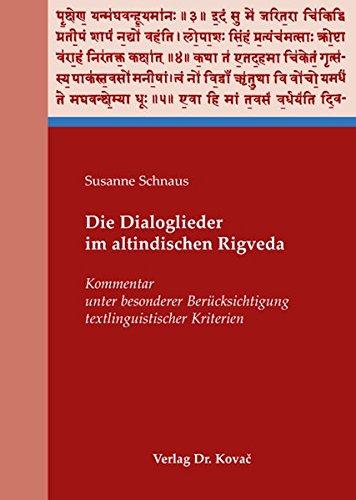 9783830034032: Die Dialoglieder im altindischen Rigveda. Kommentar unter besonderer Beruecksichtigung textlinguistischer Kriterien (PHILOLOGIA - Sprachwissenschaftliche Forschungsergebnisse)