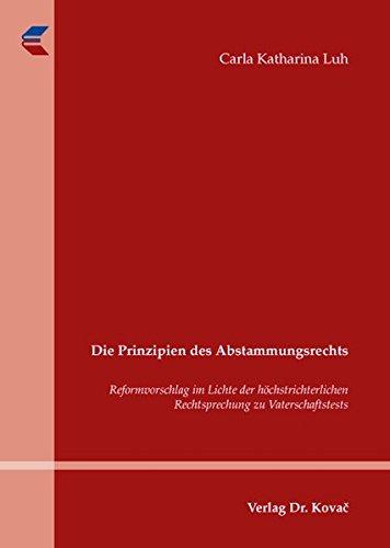 9783830034230: Die Prinzipien des Abstammungsrechts. Reformvorschlag im Lichte der höchstrichterlichen Rechtsprechung zu Vaterschaftstests
