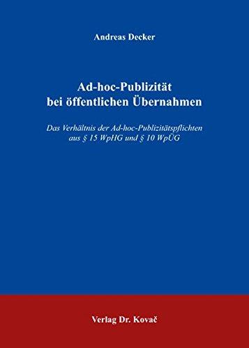 9783830034605: Ad-hoc-Publizitaet bei oeffentlichen Uebernahmen. Das Verhaeltnis der Ad-hoc-Publizitaetspflichten aus § 15 WpHG und § 10 WpUeG (Schriften zum Handels- und Gesellschaftsrecht)