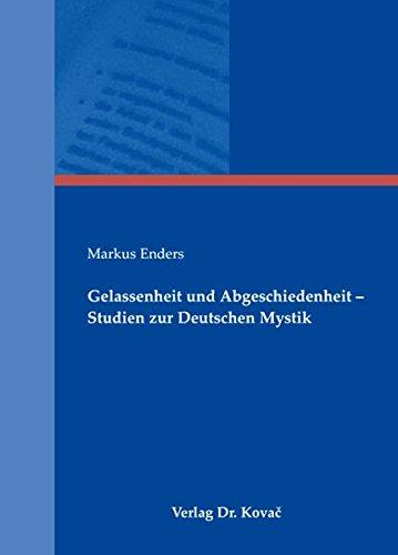 Gelassenheit und Abgeschiedenheit : Studien zur deutschen Mystik. Markus Enders / Schriftenreihe ...