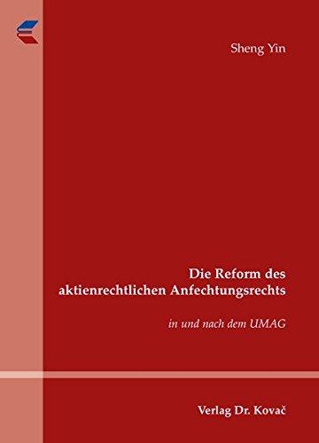 Die Reform des aktienrechtlichen Anfechtungsrechts in und nach dem UMAG.: Yin, Sheng.