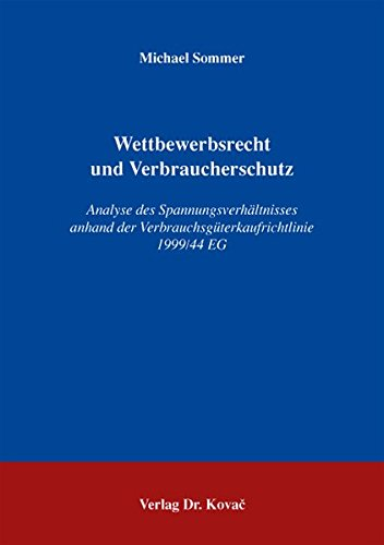 9783830036852: Wettbewerbsrecht und Verbraucherschutz: Analyse des Spannungsverhältnisses an.