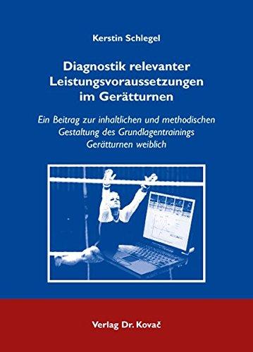 9783830037187: Diagnostik relevanter Leistungsvoraussetzungen im Ger�tturnen: Ein Beitrag zur inhaltlichen und methodischen Gestaltung des Grundlagentrainings Ger�tturnen weiblich