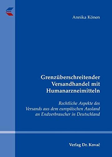 Grenzüberschreitender Versandhandel mit Humanarzneimitteln.: Könen, Annika.