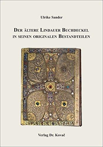 9783830040057: Der aeltere Lindauer Buchdeckel in seinen originalen Bestandteilen (Schriften zur Kunstgeschichte)