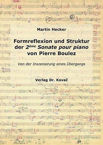 9783830040408: Hecker, M: Formreflexion und Struktur der 2ème Sonate pour p