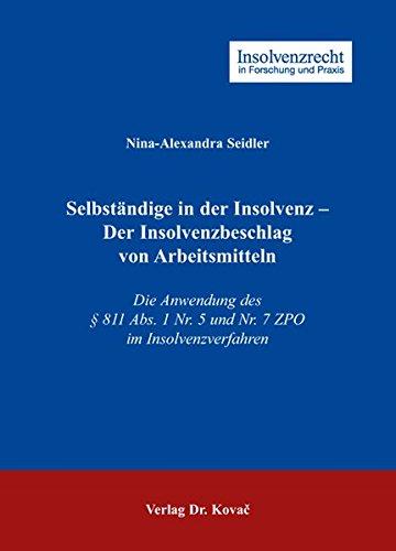 9783830041054: Selbstaendige in der Insolvenz - Der Insolvenzbeschlag von Arbeitsmitteln. Die Anwendung des 811 Abs. 1 Nr. 5 und Nr. 7 ZPO im Insolvenzverfahren (Insolvenzrecht in Forschung und Praxis)