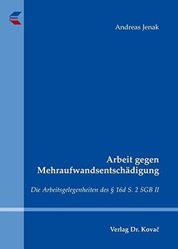 9783830044420: Arbeit gegen Mehraufwandsentschädigung. Die Arbeitsgelegenheiten des § 16d S. 2 SGB II