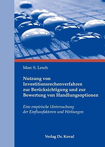9783830044932: Nutzung von Investitionsrechenverfahren zur Berücksichtigung und zur Bewertung von Handlungsoptionen. Eine empirische Untersuchung der Einflussfaktoren und Wirkungen