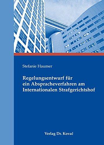 9783830044987: Regelungsentwurf für ein Abspracheverfahren am Internationalen Strafgerichtshof