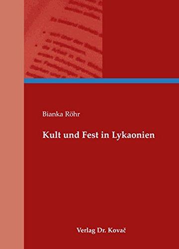 9783830045205: Kult und Fest in Lykaonien by Röhr, Bianka