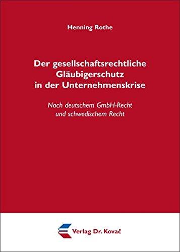 9783830045236: Der gesellschaftsrechtliche Gläubigerschutz in der Unternehmenskrise. Nach deutschem GmbH-Recht und schwedischem Recht