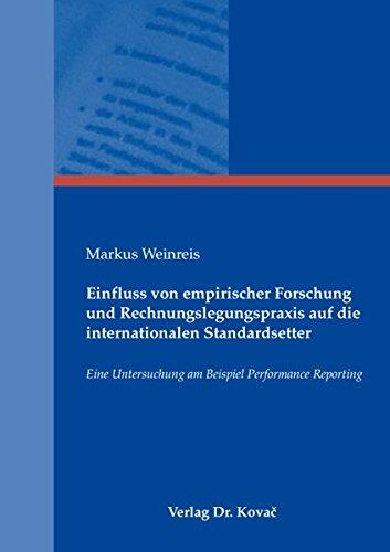 9783830045922: Einfluss von empirischer Forschung und Rechnungslegungspraxis auf die internationalen Standardsetter. Eine Untersuchung am Beispiel Performance Reporting