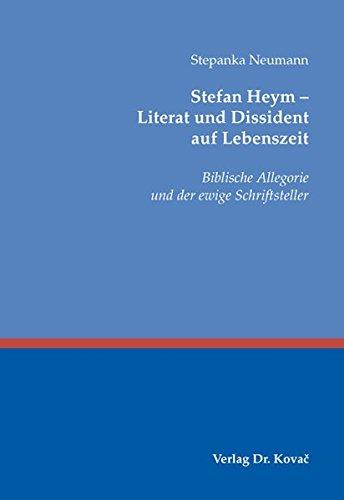 9783830045939: Stefan Heym ? Literat und Dissident auf Lebenszeit. Biblische Allegorie und der ewige Schriftsteller