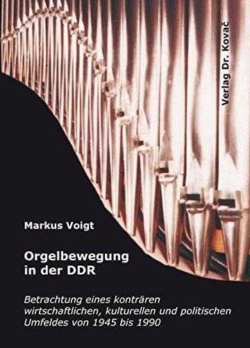 9783830046271: Orgelbewegung in der DDR: Betrachtung eines konträren wirtschaftlichen, kulturellen und politischen Umfeldes von 1945 bis 1990