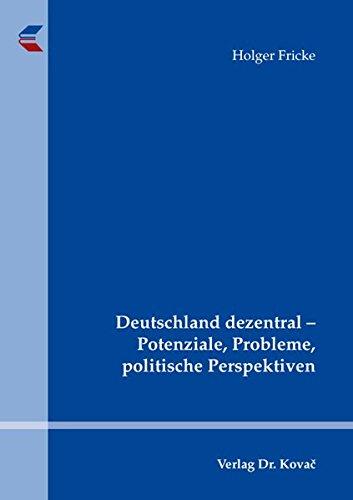 9783830046295: Deutschland dezentral ? Potenziale, Probleme, politische Perspektiven