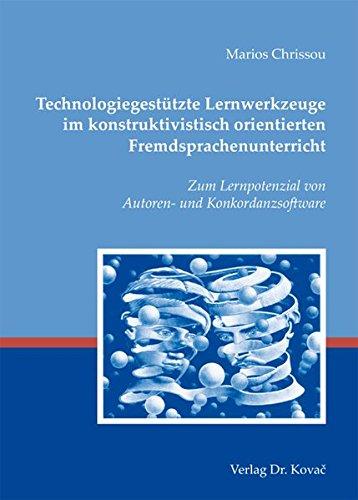 9783830046691: Technologiegestützte Lernwerkzeuge im konstruktivistisch orientierten Fremdsprachenunterricht. Zum Lernpotenzial von Autoren- und Konkordanzsoftware (LINGUA - Fremdsprachenunterricht in Forschung und Praxis)