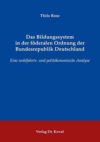 9783830046868: Das Bildungssystem in der föderalen Ordnung der Bundesrepublik Deutschland. Eine wohlfahrts- und politökonomische Analyse