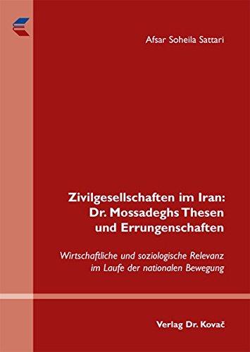 9783830047803: Zivilgesellschaften im Iran: Dr. Mossadeghs Thesen und Errungenschaften: Wirt .