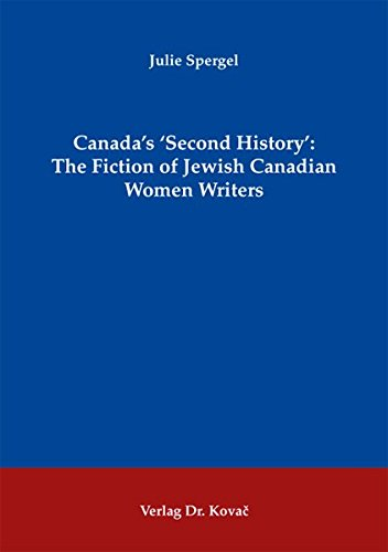 9783830048251: Canada's 'Second History': The Fiction of Jewish Canadian Women Writers