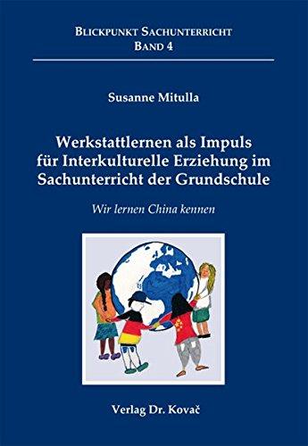 9783830048879: Werkstattlernen als Impuls für Interkulturelle Erziehung im Sachunterricht der Grundschule. Wir lernen China kennen