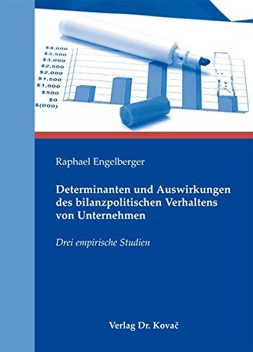 9783830049524: Determinanten und Auswirkungen des bilanzpolitischen Verhaltens von Unternehmen. Drei empirische Studien