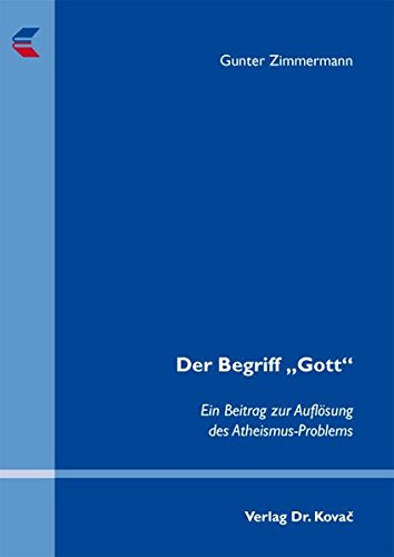 9783830049845: Der Begriff ?Gott?. Ein Beitrag zur Auflösung des Atheismus-Problems