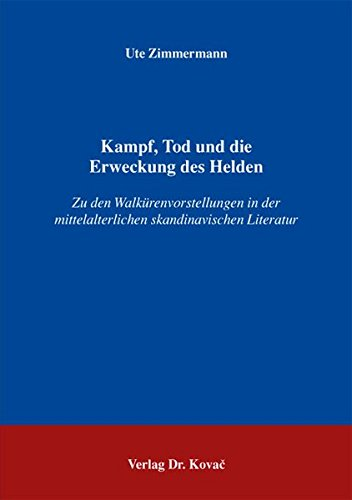 9783830052678: Kampf, Tod und die Erweckung des Helden. Zu den Walkürenvorstellungen in der mittelalterlichen skandinavischen Literatur (Schriften zur Mediävistik)