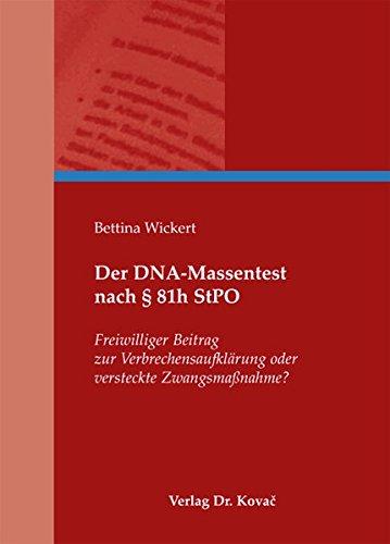 9783830053002: Der DNA-Massentest nach � 81h StPO: Freiwilliger Beitrag zur Verbrechensaufkl�rung oder versteckte Zwangsma�nahme?