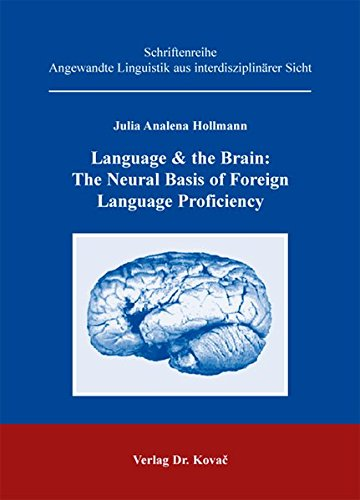 9783830053408: Language & the Brain: The Neural Basis of Foreign Language Proficiency