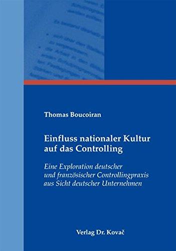 9783830053699: Einfluss nationaler Kultur auf das Controlling: Eine Exploration deutscher und franz�sischer Controllingpraxis aus Sicht deutscher Unternehmen