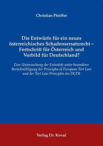9783830053781: Die Entwürfe für ein neues österreichisches Schadensersatzrecht - Fortschritt .