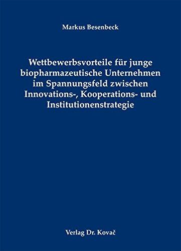 9783830054337: Wettbewerbsvorteile für junge biopharmazeutische Unternehmen im Spannungsfeld zwischen Innovations-, Kooperations- und Institutionenstrategie