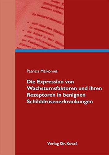 9783830057017: Die Expression von Wachstumsfaktoren und ihren Rezeptoren in benignen Schildd .