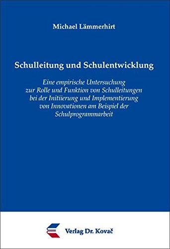 9783830057765: Schulleitung und Schulentwicklung: Eine empirische Untersuchung zur Rolle und Funktion von Schulleitungen bei der Initiierung und Implementierung von Innovationen am Beispiel der Schulprogrammarbeit