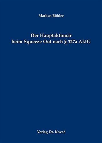 9783830057925: Der Hauptaktionär beim Squeeze Out nach § 327a AktG