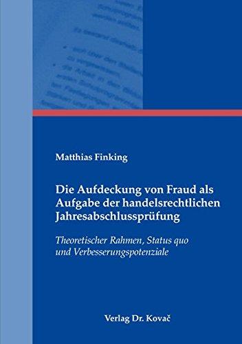 9783830058274: Die Aufdeckung von Fraud als Aufgabe der handelsrechtlichen Jahresabschlussprüfung: Theoretischer Rahmen, Status quo und Verbesserungspotenziale