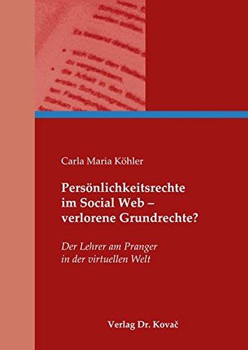 9783830059936: Persönlichkeitsrechte im Social Web ? verlorene Grundrechte?. Der Lehrer am Pranger in der virtuellen Welt