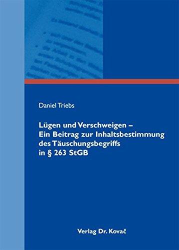 9783830061465: Lügen und Verschweigen - Ein Beitrag zur Inhaltsbestimmung des Täuschungsbegr .