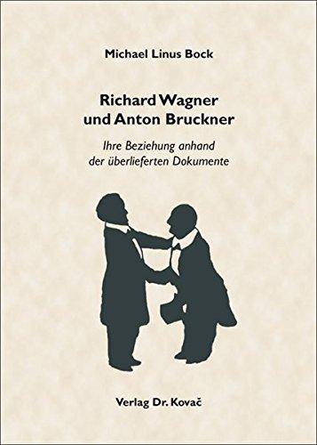 9783830062523: Richard Wagner und Anton Bruckner. Ihre Beziehung anhand der überlieferten Dokumente (Studien zur Musikwissenschaft)