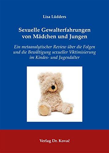 9783830062790: Sexuelle Gewalterfahrungen von Mädchen und Jungen. Ein metaanalytischer Review über die Folgen und die Bewältigung sexueller Viktimisierung im Kindes- und Jugendalter