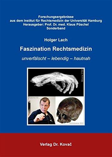 9783830063681: Faszination Rechtsmedizin: unverfälscht - lebendig - hautnah