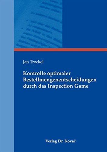 9783830063933: Kontrolle optimaler Bestellmengenentscheidungen durch das Inspection Game (Schriftenreihe innovative betriebswirtschaftliche Forschung und Praxis)