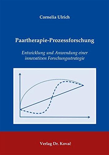 9783830064381: Paartherapie-Prozessforschung. Entwicklung und Anwendung einer innovativen Forschungsstrategie (Studienreihe psychologische Forschungsergebnisse)