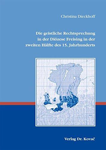 9783830064442: Die geistliche Rechtsprechung in der Diözese Freising in der zweiten Hälfte des 15. Jahrhunderts (Studien zur Kirchengeschichte)