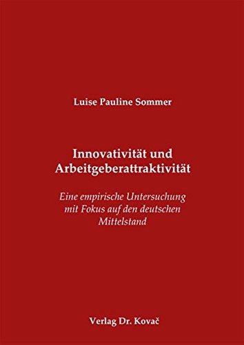 9783830065814: Innovativität und Arbeitgeberattraktivität. Eine empirische Untersuchung mit Fokus auf den deutschen Mittelstand (Schriftenreihe innovative betriebswirtschaftliche Forschung und Praxis)