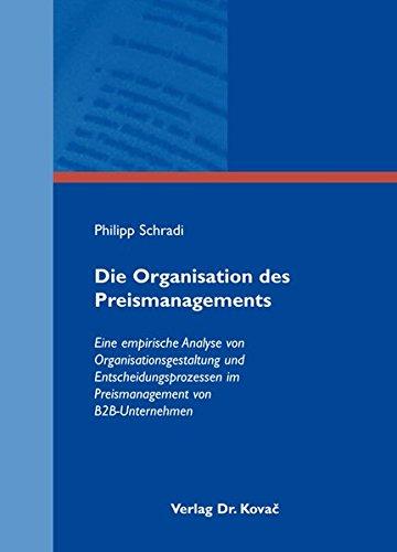 9783830066446: Die Organisation des Preismanagements: Eine empirische Analyse von Organisationsgestaltung und Entscheidungsprozessen im Preismanagement von B2B-Unternehmen
